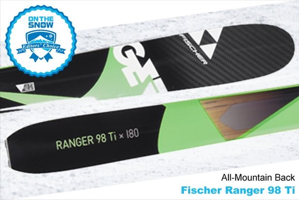 Fischer Ranger 98 Ti, men's 16/17 All-Mountain Back Editors' Choice ski. - ©Fischer