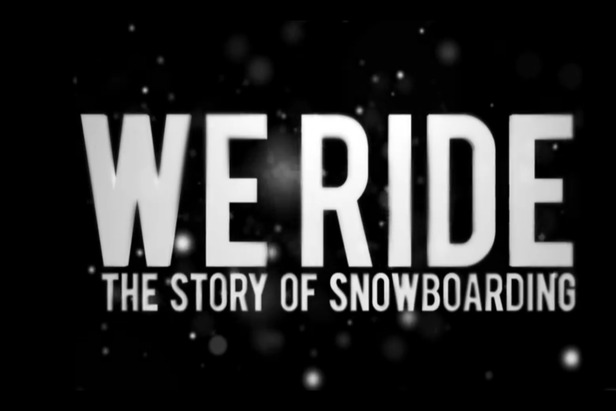 We Ride - The Story of Snowboarding