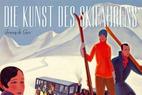 Die Kunst des Skifahrens. High Life in den Bergen - ©Amazon