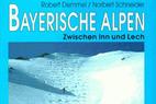Bayerische Alpen zwischen Inn und Lech. Ski- Führer. Skitouren für Einsteiger und Genießer. - ©*