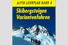 Alpin-Lehrplan, Neuausg., Bd.4, Skibergsteigen, Variantenfahren - ©*