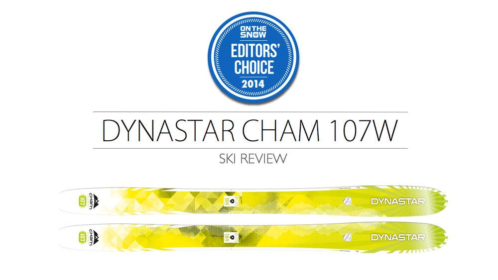 2014 Women Powder Editor Choice Ski: Dynastar Cham 107W