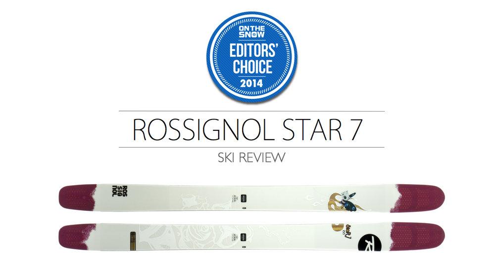 2014 Women Powder Editor Choice Ski: Rossignol Star 7