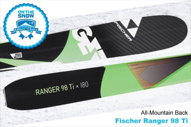 Fischer Ranger 98 Ti, men's 16/17 All-Mountain Back Editors' Choice ski. - © Fischer