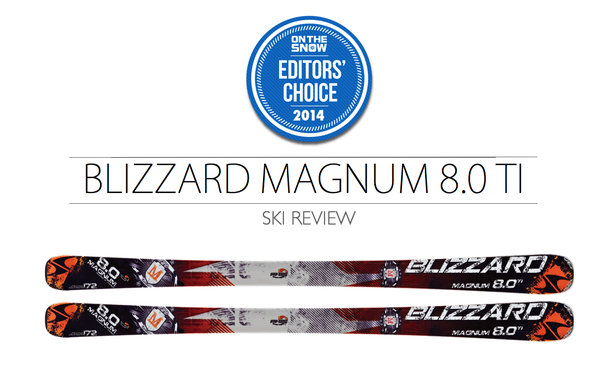 2014 Men's Frontside Ski Editors' Choice: Blizzard Magnum 8.0 Ti
