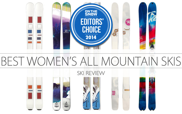 5 Best Women`s All-Mountain Skis for 2014