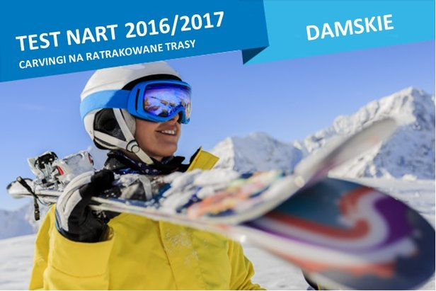 Test damskich nart carvingowych 2016/2017: idealne narty dla pań na ratrakowane trasy- ©Gorilla
